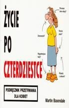 Okładka książki Życie po czterdziestce. Podręcznik przetrwania dla kobiet