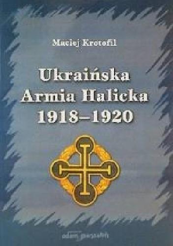 Okładka książki Ukraińska Armia Halicka 1918-1920