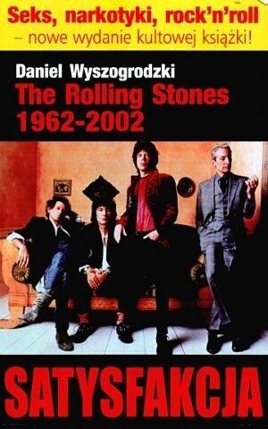 Okładka książki The Rolling Stones 1962-2002. Satysfakcja