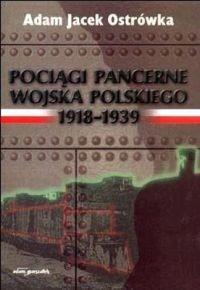 Okładka książki Pociągi pancerne Wojska Polskiego 1918-1939