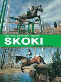 Okładka książki Skoki Ilustrowany przewodnik jeździecki
