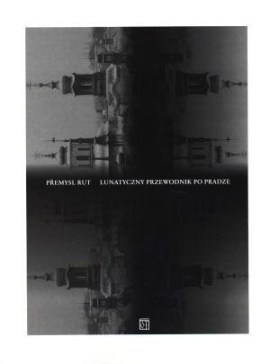 Okładka książki Lunatyczny przewodnik po Pradze