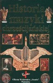 Okładka książki Historia muzyki chrześcijańskiej