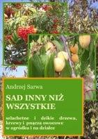 Okładka książki Szlachetne i dzikie drzewa, krzewy i pnącza owocowe