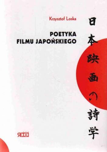Okładka książki Poetyka filmu japońskiego. Tom 1