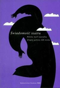 Okładka książki Świadomość teatru. Polska myśl teatrlana...
