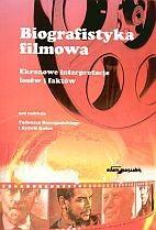 Okładka książki Biografistyka filmowa. Ekranowe interpretacje losów i faktów
