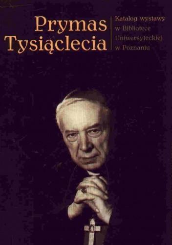 Okładka książki Prymas Tysiąclecia. Katalog wystawowy