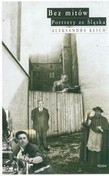 Okładka książki Bez mitów. Portrety ze śląska