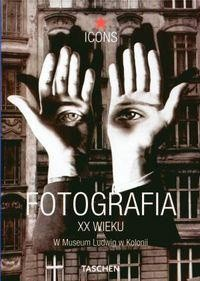 Okładka książki Fotografia XX wieku (W Muzeum Ludwig w Kolonii)
