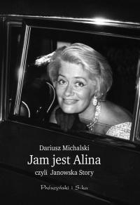 Okładka książki Jam jest Alina czyli Janowska Story