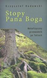 Okładka książki Stopy Pana Boga /Metafizyczny przewodnik po tatrach