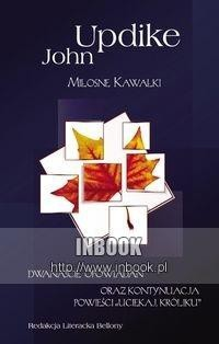 """Okładka książki Miłosne kawałki: dwanaście opowiadań oraz kontynuacja powieści """"Uciekaj Króliku"""""""