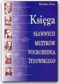 Okładka książki Księga sławnych muzyków pochodzenia żydowskiego