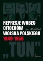Okładka książki Represje wobec oficerów WP 1949-1956