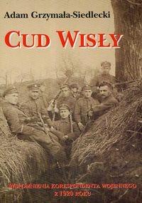 Okładka książki Cud Wisły. Wspomnienia korespondenta wojennego