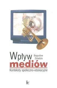 Okładka książki Wpływ mediów Konteksty społeczno-edukacyjne