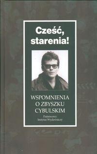Okładka książki Cześć, starenia! Wspomnienia o Zbyszku Cybulskim