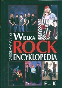 Okładka książki Wielka Rock Encyklopedia. Tom 2. F-K