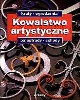 Okładka książki Kowalstwo artystyczne. Tom 1