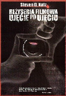 Okładka książki Reżyseria filmowa ujęcie po ujęciu od pomysłu do ekranizacji