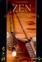 Okładka książki Zen w sztuce łucznictwa
