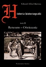 Okładka książki Historia historiografii. Tom II. Renesans - Oświecenie