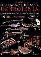 Okładka książki Ilustrowana historia uzbrojenia: od kamiennych siekier do broni automatycznej