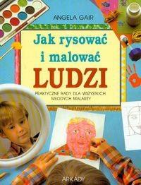Okładka książki Jak rysować i malować ludzi. Praktyczne rady dla wszystkich młodych malarzy