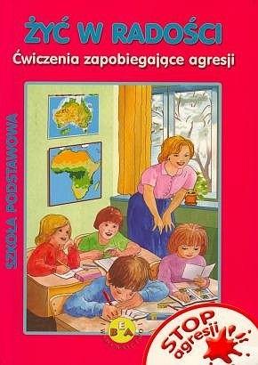 Okładka książki Żyć w radości. Ćwiczenia zapobiegające agresji