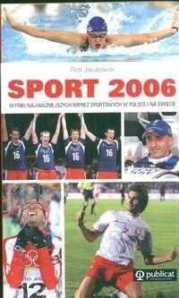 Okładka książki Sport 2006 Wyniki najważniejszych imprez sportowych