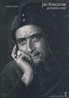 Okładka książki Jan Kreczmar. Grał jakby uczył