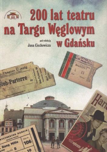 Okładka książki 200 lat teatru na Targu Węglowym w Gdańsku