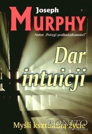 Okładka książki Dar intuicji. Myśli kształtują życie