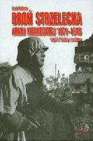 Okładka książki Broń strzelecka armii niemieckiej 1871-1945 cz.1-pistolety i leweolwery