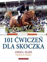 Okładka książki 101 ćwiczeń dla skoczka - Allen Linda L., Dennis Dianna R.