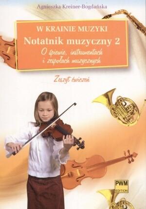 Okładka książki W krainie muzyki Notatnik muzyczny z. 2 - O śpiewie, instrumentach i zespołach muzycznych