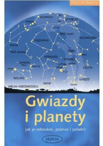 Okładka książki Gwiazdy i planety. Jak je odszukać, poznać i polubić