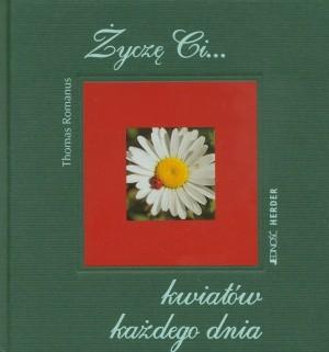 Okładka książki Życzę Ci... kwiatów każdego dnia