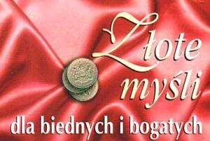Okładka książki Złote myśli dla biednych i bogatych