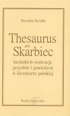 Okładka książki Thesaurus albo skarbiec łacińskich sentencji, przysłów i powiedzeń w literaturze polskiej