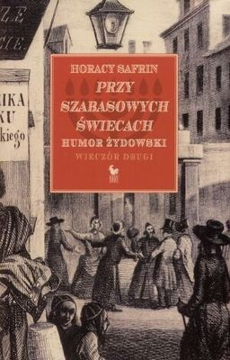 Okładka książki Przy szabasowych świecach. Humor żydowski. Wieczór drugi