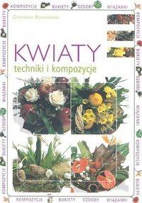 Okładka książki Kwiaty. Techniki i kompozycje