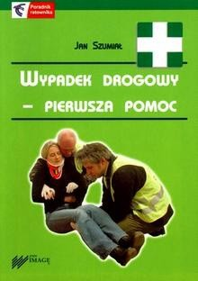 Okładka książki Wypadek drogowy pierwsza pomoc