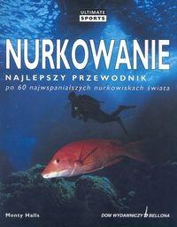 Okładka książki Nurkowanie /Najlepszy przewodnik po 60 najwspanialszych nurkowiskach świata