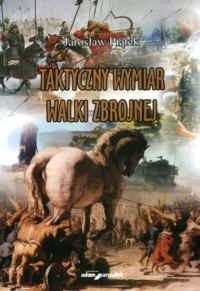 Okładka książki Taktyczny wymiar walki zbrojnej