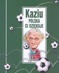 Okładka książki Kaziu Polska ci dziękuje