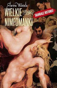 Okładka książki Wielkie nimfomanki