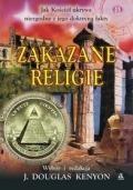 Okładka książki Zakazane religie. Jak Kosciół ukrywa niezgodne z jego doktryną fakty