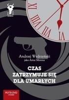 Okładka książki Czas zatrzymuje się dla umarłych